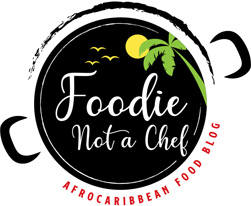 Foodie Not a Chef | Afrocaribbean Food Blog